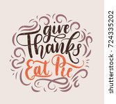 give thanks eat pie... | Shutterstock .eps vector #724335202
