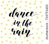 dance in the rain. brush hand...   Shutterstock . vector #724751602