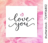 love you  vector lettering ... | Shutterstock .eps vector #724956802