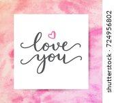 love you  vector lettering ... | Shutterstock .eps vector #724956802