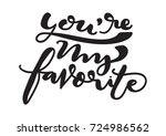 hand lettering you are my... | Shutterstock .eps vector #724986562