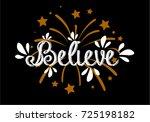 believe  beautiful greeting... | Shutterstock .eps vector #725198182