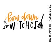 bow down witches | Shutterstock .eps vector #725231812