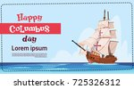 happy columbus day ship in... | Shutterstock .eps vector #725326312