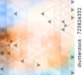 abstract triangles background.... | Shutterstock .eps vector #725826352