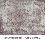 old rusty rough painted metal... | Shutterstock . vector #725834962