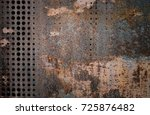 the vintage rusty grunge steel... | Shutterstock . vector #725876482