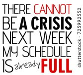 phrase full schedule crisis | Shutterstock . vector #725992552