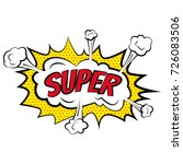 cartoon comic super bubbles... | Shutterstock . vector #726083506