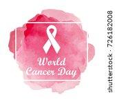 world cancer day background.... | Shutterstock .eps vector #726182008