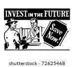 invest in the future 2   retro... | Shutterstock .eps vector #72625468