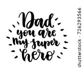 dad you are my super hero... | Shutterstock .eps vector #726293566