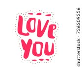 love you handwritten lettering. ... | Shutterstock .eps vector #726309256