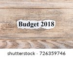 budget 2018 text on paper. word ... | Shutterstock . vector #726359746