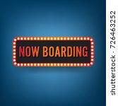 now boarding. retro light frame.... | Shutterstock .eps vector #726463252