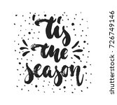 tis the season   hand drawn... | Shutterstock .eps vector #726749146