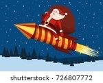 santa claus riding on a rocket  ... | Shutterstock .eps vector #726807772