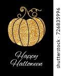 happy halloween  pumpkin gold... | Shutterstock .eps vector #726835996