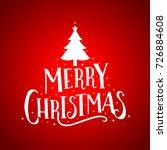 merry christmas lettering... | Shutterstock .eps vector #726884608