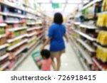 blurred image of supermarket... | Shutterstock . vector #726918415
