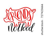 vegan calligraphy. friends not... | Shutterstock .eps vector #727423666