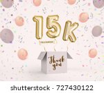 15k  15000 followers thank you... | Shutterstock . vector #727430122