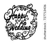 happy wedding hand lettering... | Shutterstock .eps vector #727713436