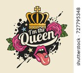 i'm the queen t shirt print... | Shutterstock .eps vector #727795348