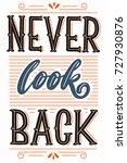 never look back. hand lettered... | Shutterstock .eps vector #727930876