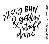messy bun and getting stuff done   Shutterstock .eps vector #727952806