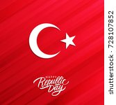 turkey happy republic day ... | Shutterstock .eps vector #728107852
