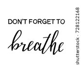 don't forget to breathe vector... | Shutterstock .eps vector #728122168