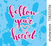 pink follow your heart hand... | Shutterstock .eps vector #728231536