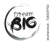 dream big hand drawn card. | Shutterstock .eps vector #728329702