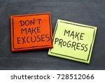 don't make excuses  make...   Shutterstock . vector #728512066