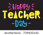 hand lettering happy teacher...   Shutterstock .eps vector #729432142