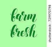 farm fresh. brush hand...   Shutterstock . vector #729970798