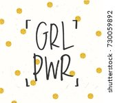 'grl pwr' girl power trendy... | Shutterstock .eps vector #730059892