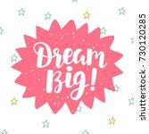 Dream Big   Poster. Hand...