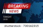 breaking news live background... | Shutterstock .eps vector #730162315