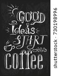 good ideas start with coffee ... | Shutterstock .eps vector #730198996