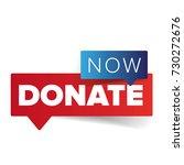 donate now sign speech bubble... | Shutterstock .eps vector #730272676