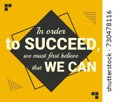 in oder to succeed we must