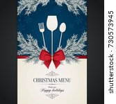 special christmas festive menu... | Shutterstock .eps vector #730573945