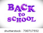 raster copy back to school... | Shutterstock . vector #730717552