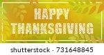 happy thanksgiving. decorative...   Shutterstock .eps vector #731648845