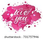 love you vector calligraphy... | Shutterstock .eps vector #731757946