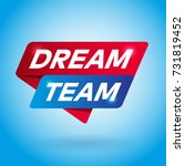 dream team arrow colored tag... | Shutterstock .eps vector #731819452