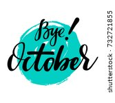 card with phrase bye october... | Shutterstock .eps vector #732721855