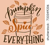 pumpkin spice everything... | Shutterstock .eps vector #733349206